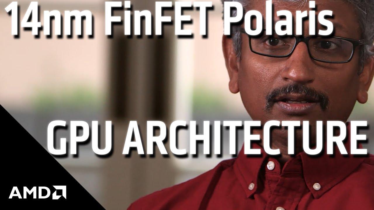 AMD has announced their 14nm FinFET Polaris GPU architecture