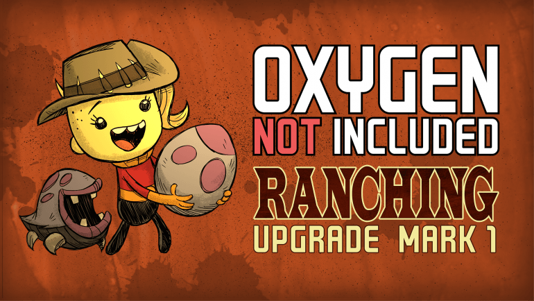Oxygen Not Included has a sizeable update that adds Critter ranching