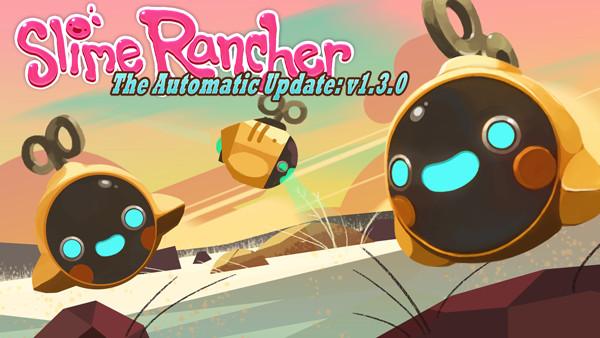 Slime Rancher adds in happy little helper drones | GamingOnLinux